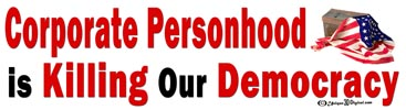 Corporate Personhood is Killing Our Democracy Bumper Sticker