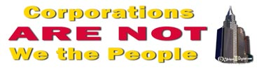 Corporations Are Not We the People
